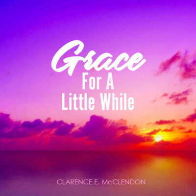 grace for a little while